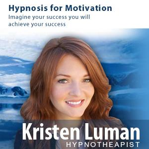 Hypnosis for Motivation - Kristen Luman - Hypnotherapist